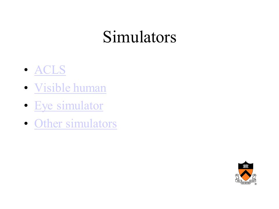 Simulators ACLS Visible human Eye simulator Other simulators