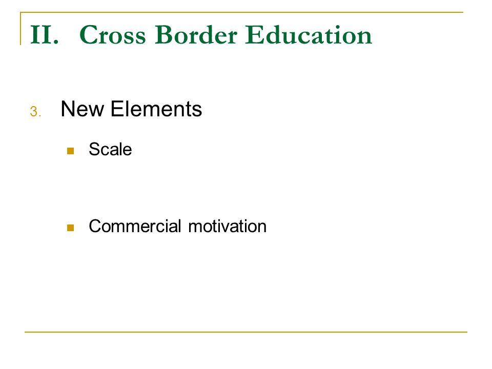 II.Cross Border Education 3. New Elements Scale Commercial motivation