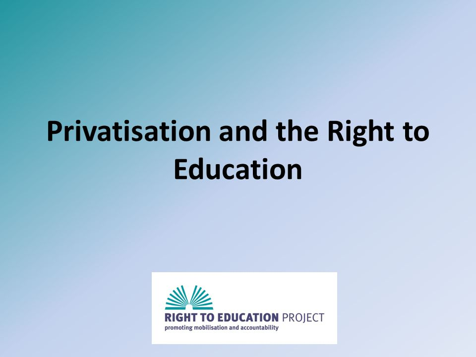 Privatisation and the Right to Education