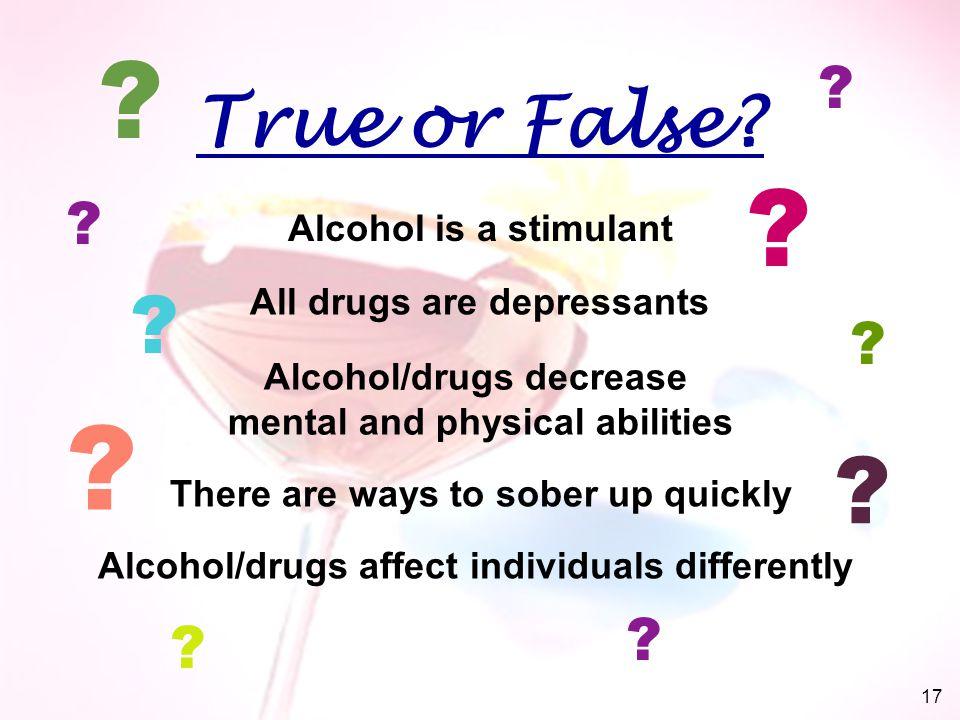 True or False. Alcohol is a stimulant .