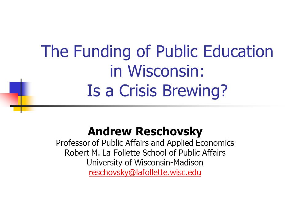 The Funding of Public Education in Wisconsin: Is a Crisis Brewing.