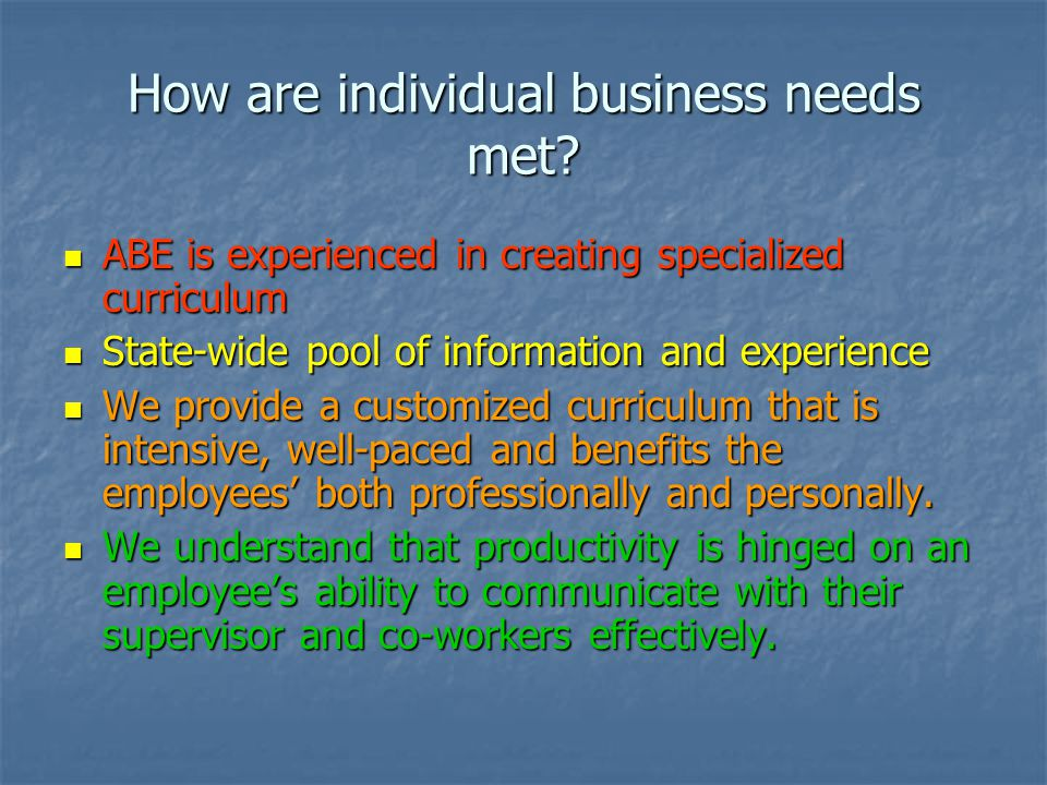 How are individual business needs met.