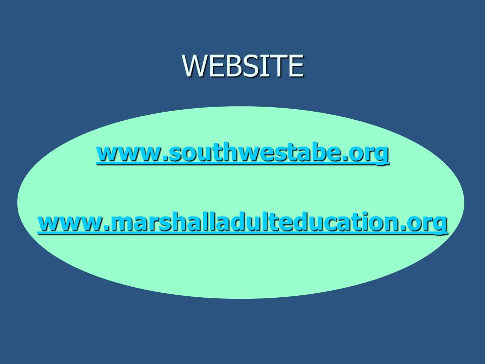 WEBSITE www.southwestabe.org www.marshalladulteducation.org