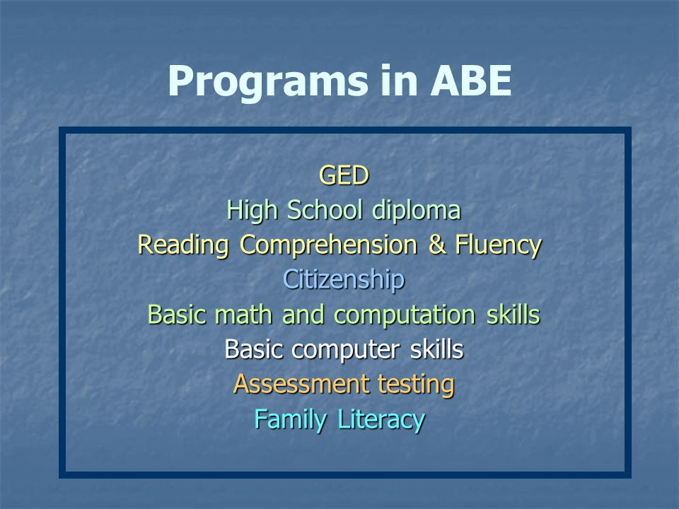 Sample ABE Learner Goals Attain employment and/or better their current employment Attain employment and/or better their current employment Achieve high school equivalency (GED or H.S.