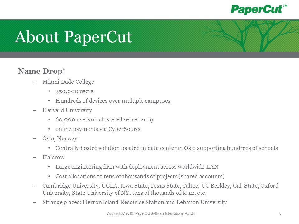 Copyright © 2010 - PaperCut Software International Pty Ltd4 Why PaperCut MF.