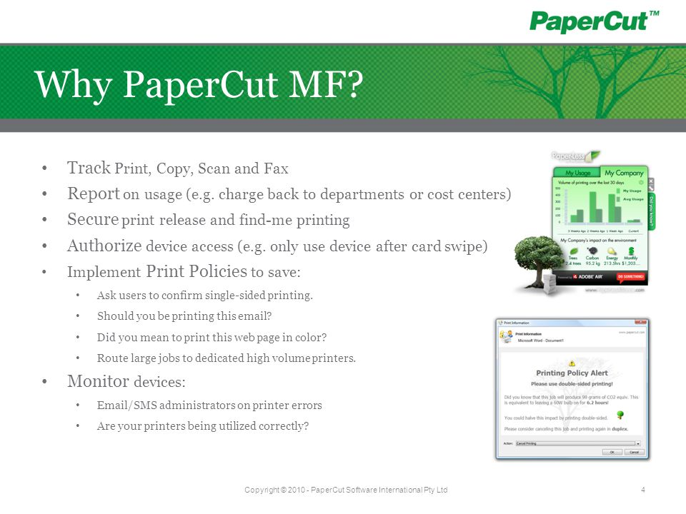 A Simple method to manage copy, print, scan and fax, usage and access Easy to install and administer, e.g.