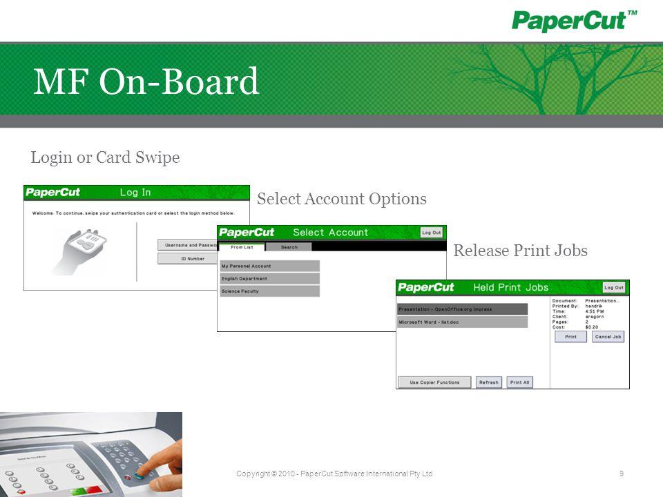 User Balance Windows User Balance Mac Copyright © 2010 - PaperCut Software International Pty Ltd10 MF Cross Platform