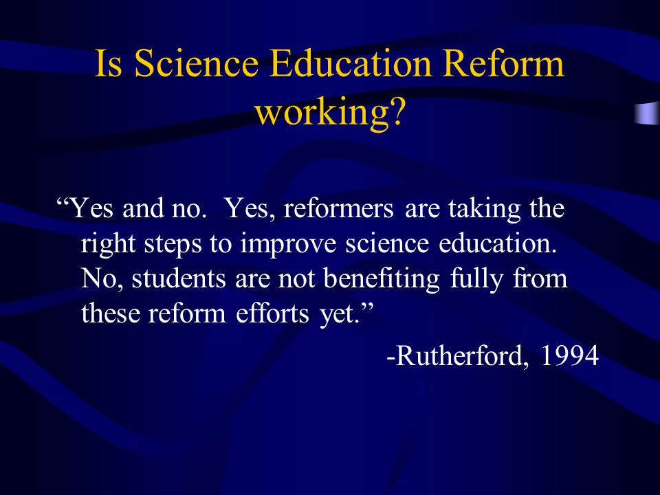 Is Science Education Reform working. Yes and no.