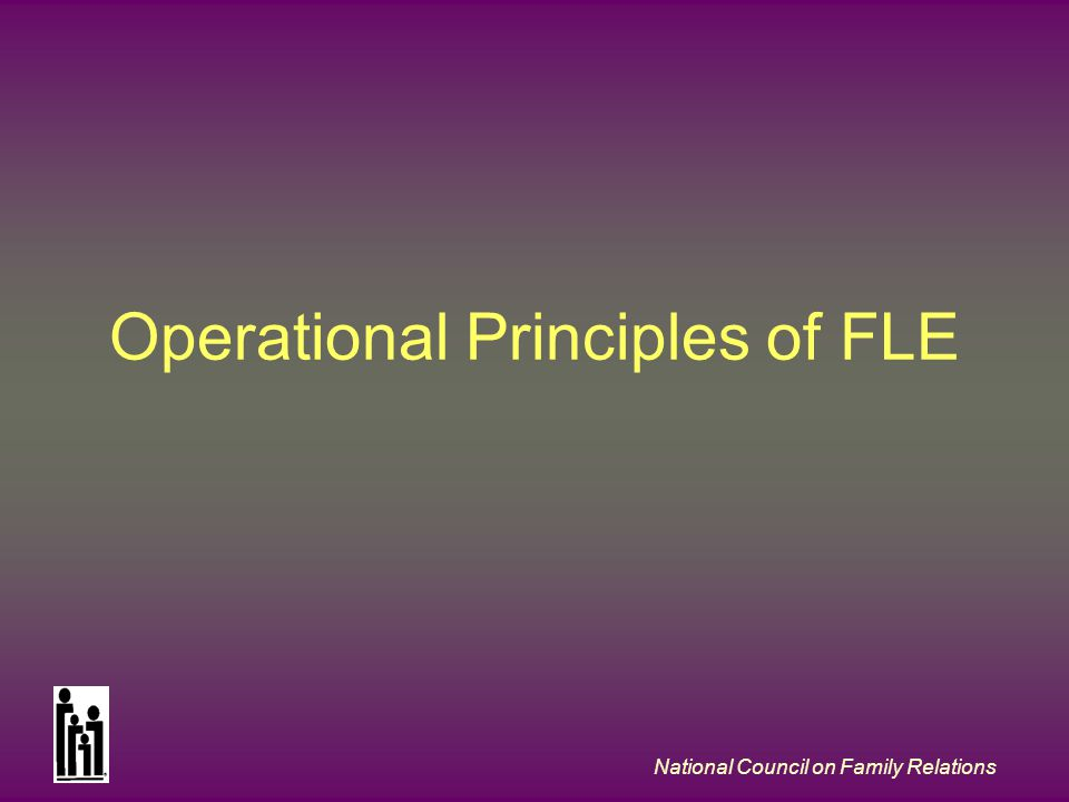 National Council on Family Relations Operational Principles of FLE