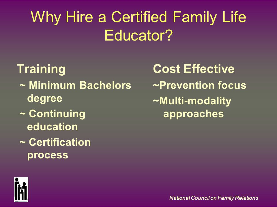 National Council on Family Relations Why Hire a Certified Family Life Educator.