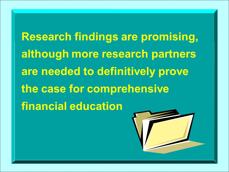 Return on Investment for Comprehensive Financial Education Research shows that it ranges from 3:1 to 10:1, depending upon a number of factors