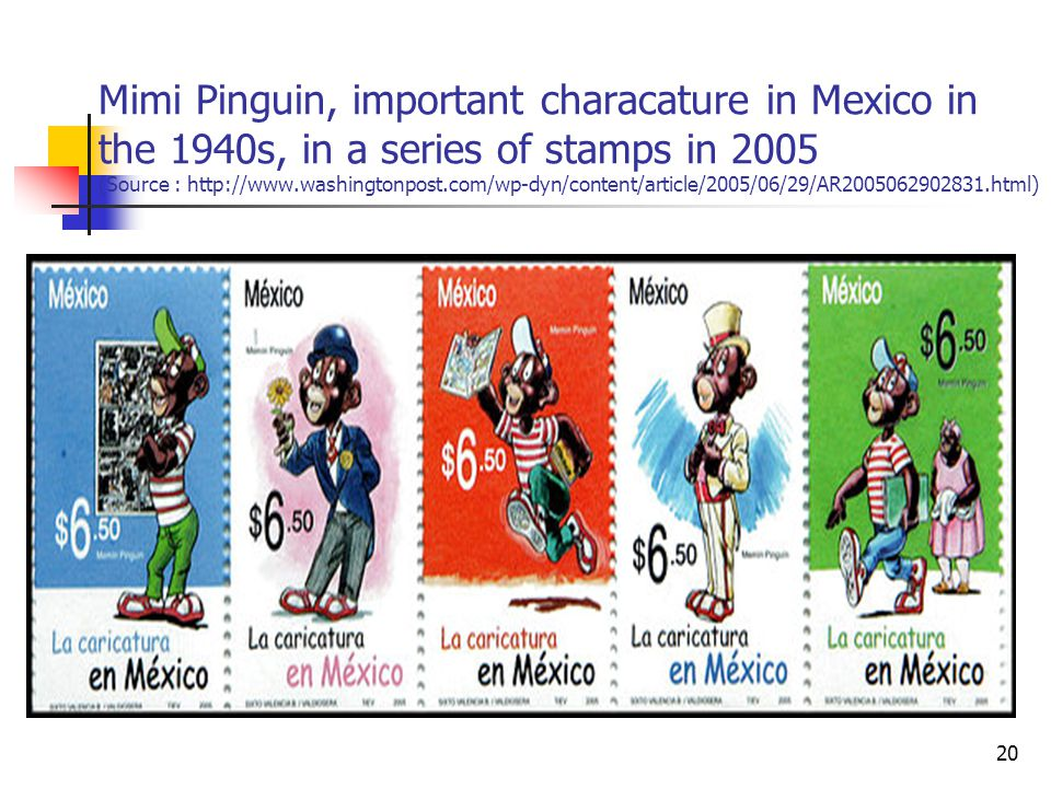Mimi Pinguin, important characature in Mexico in the 1940s, in a series of stamps in 2005 (Source : http://www.washingtonpost.com/wp-dyn/content/artic
