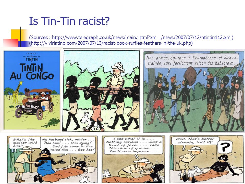 Is Tin-Tin racist? (Sources : http://www.telegraph.co.uk/news/main.jhtml?xml=/news/2007/07/12/ntintin112.xml) (http://vivirlatino.com/2007/07/13/racis