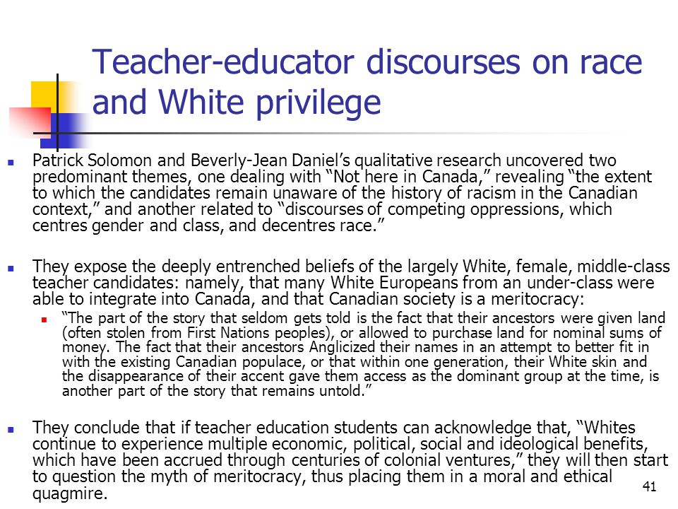41 Teacher-educator discourses on race and White privilege Patrick Solomon and Beverly-Jean Daniels qualitative research uncovered two predominant the