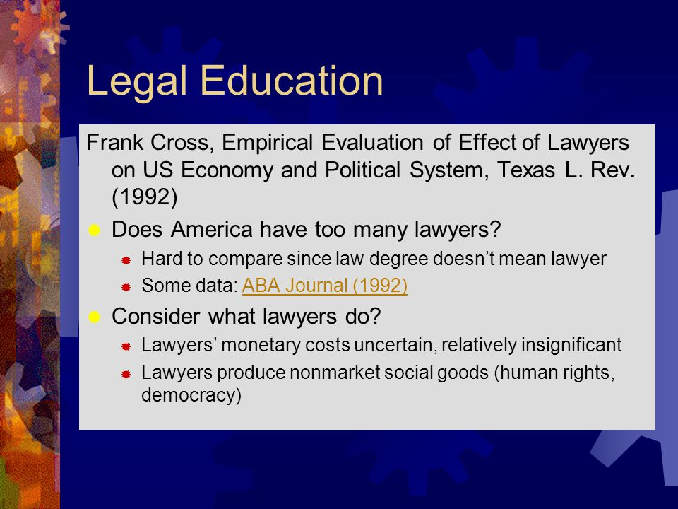 Legal Education Frank Cross, Empirical Evaluation of Effect of Lawyers on US Economy and Political System, Texas L.