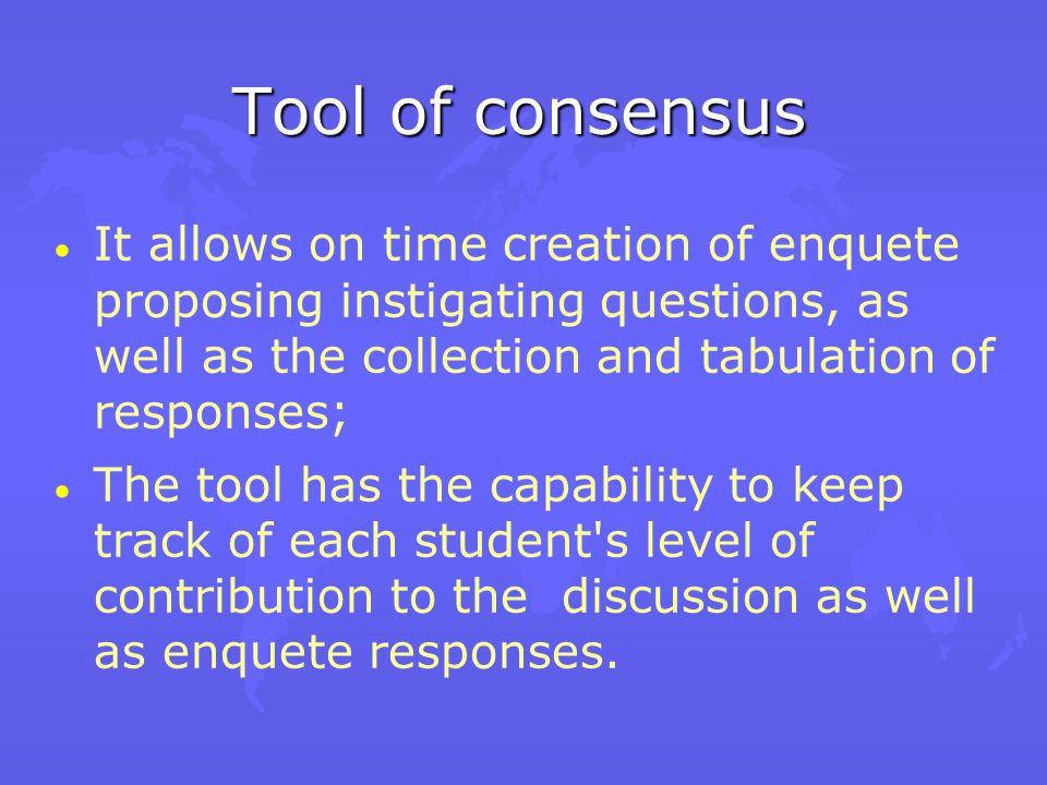 Complementary tools u Consensus u Tracking u Voting u Self-evaluation