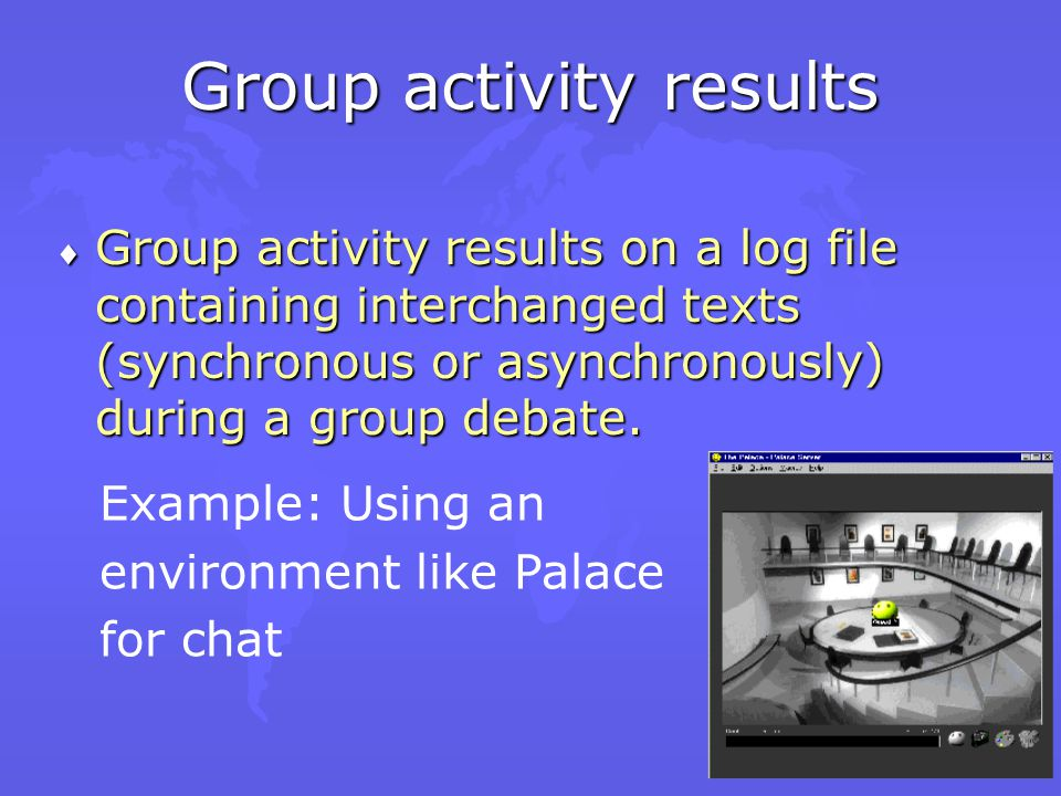 Handling group activity results A set of tools was designed and developed to support distance education collaborative work.