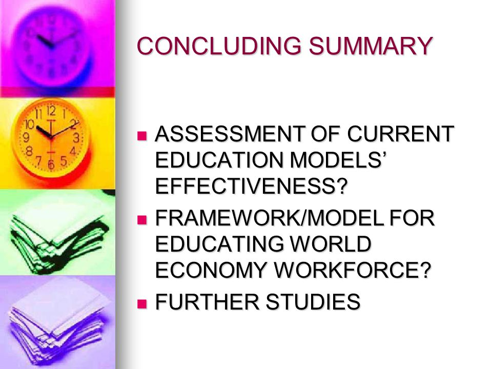 CONCLUDING SUMMARY ASSESSMENT OF CURRENT EDUCATION MODELS EFFECTIVENESS.