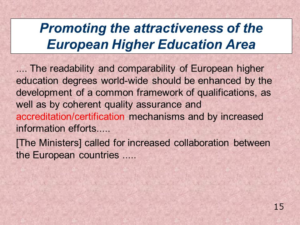 Promoting the attractiveness of the European Higher Education Area.... The readability and comparability of European higher education degrees world-wi