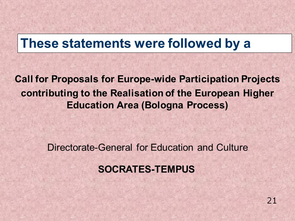 These statements were followed by a Call for Proposals for Europe-wide Participation Projects contributing to the Realisation of the European Higher E