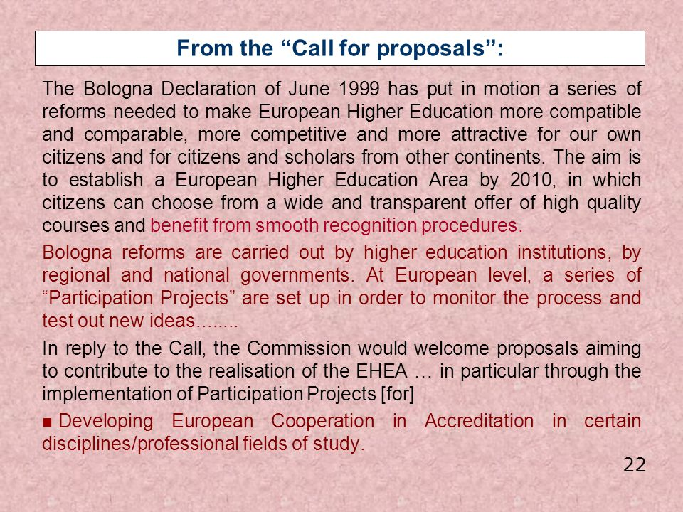 From the Call for proposals: The Bologna Declaration of June 1999 has put in motion a series of reforms needed to make European Higher Education more