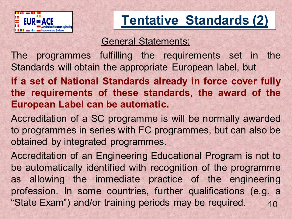 Tentative Standards (2) General Statements: The programmes fulfilling the requirements set in the Standards will obtain the appropriate European label