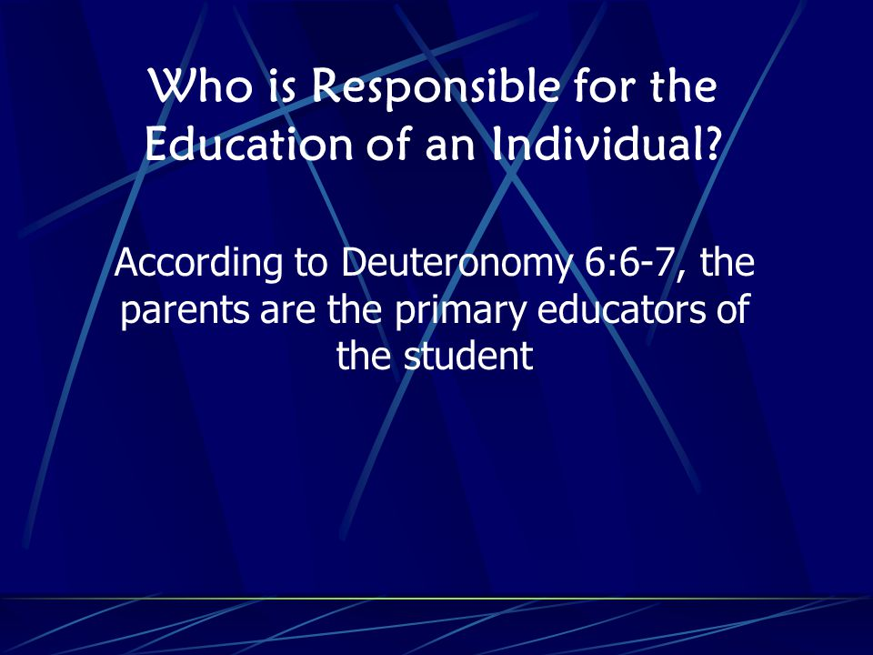 Who is Responsible for the Education of an Individual.