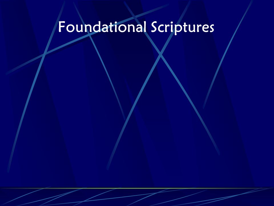 Foundational Scriptures