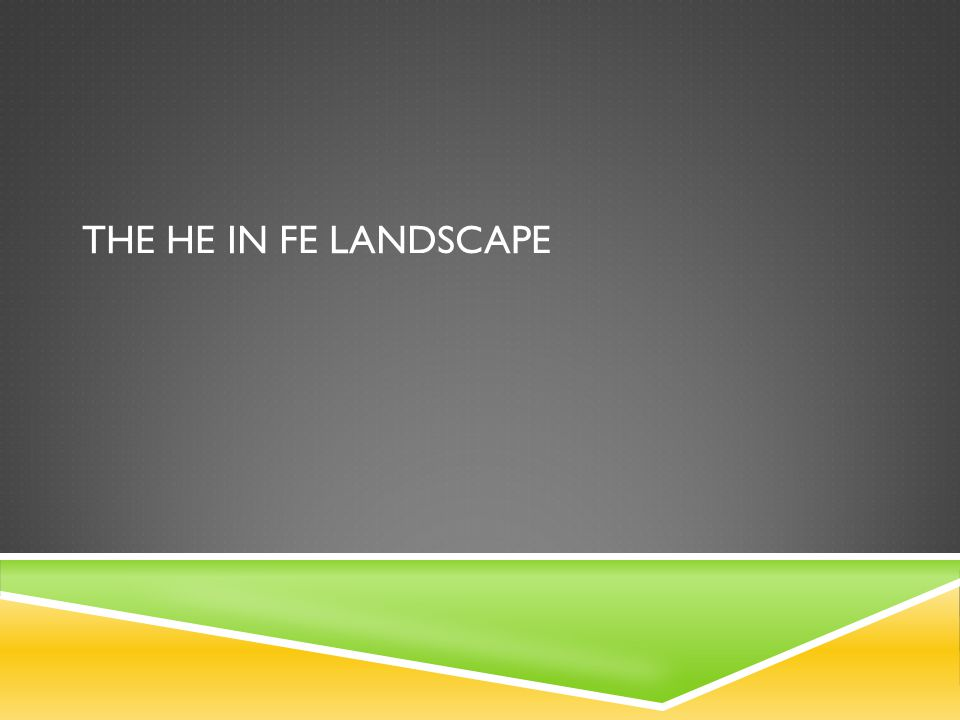 THE HE IN FE LANDSCAPE