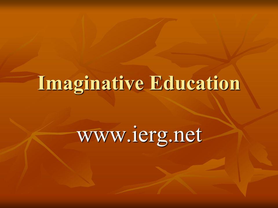 Imaginative Education www.ierg.net
