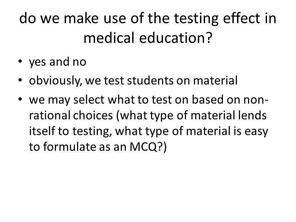 do we make use of the testing effect in medical education.