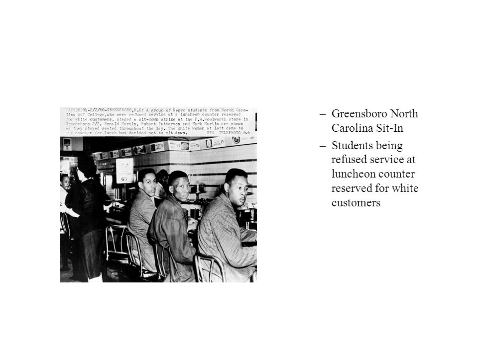 –Greensboro North Carolina Sit-In –Students being refused service at luncheon counter reserved for white customers