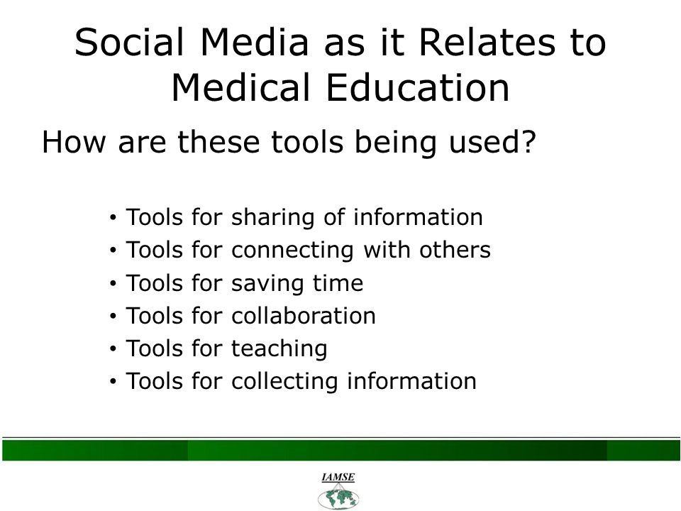 Social Media as it Relates to Medical Education How are these tools being used.