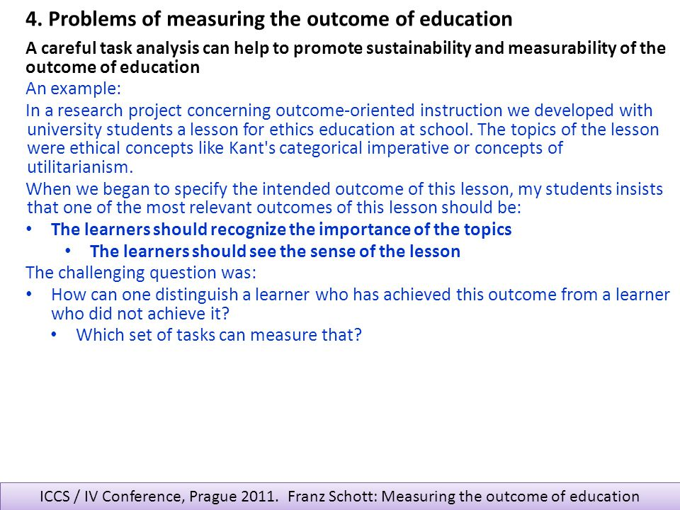 ICCS / IV Conference, Prague 2011. Franz Schott: Measuring the outcome of education A careful task analysis can help to promote sustainability and mea
