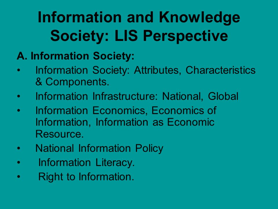 Information and Knowledge Society: LIS Perspective A.