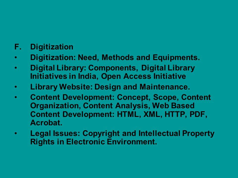 F.Digitization Digitization: Need, Methods and Equipments.