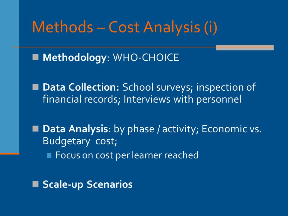Methods – cost analysis (ii) Development or Adaptation phase Implementation phase Update phase Teacher materialsTeacher salaries TrainingTeacher materials OperationsTraining AdvocacyOperations Advocacy Which costs are included?