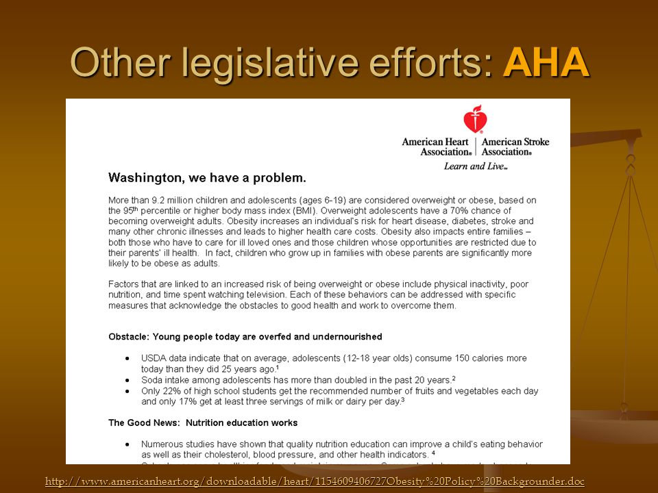 Other legislative efforts: AHA http://www.americanheart.org/downloadable/heart/1154609406727Obesity%20Policy%20Backgrounder.doc