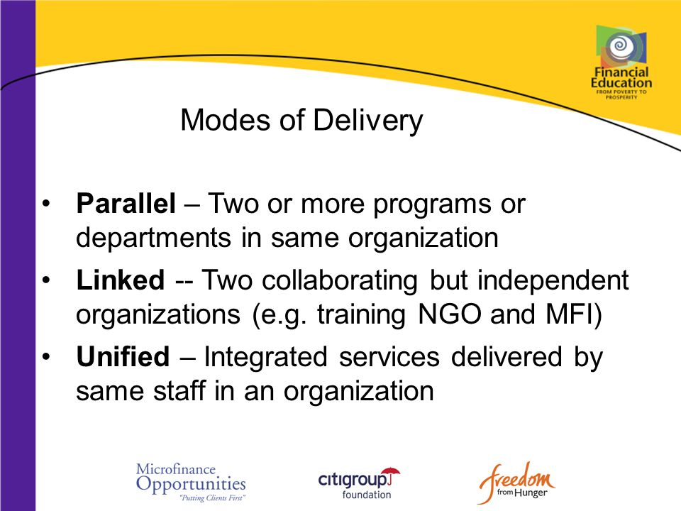Modes of Delivery Parallel – Two or more programs or departments in same organization Linked -- Two collaborating but independent organizations (e.g.