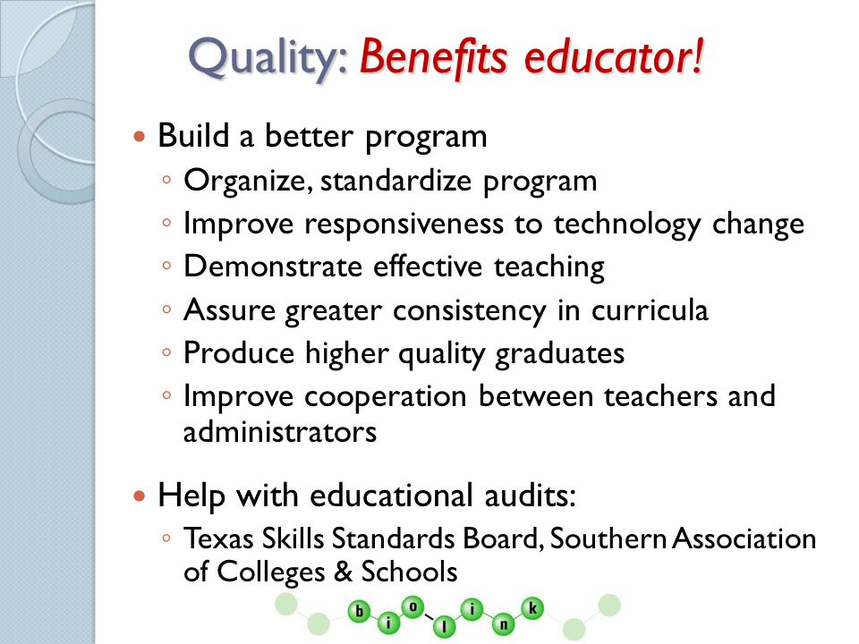 Quality: Benefits educator.