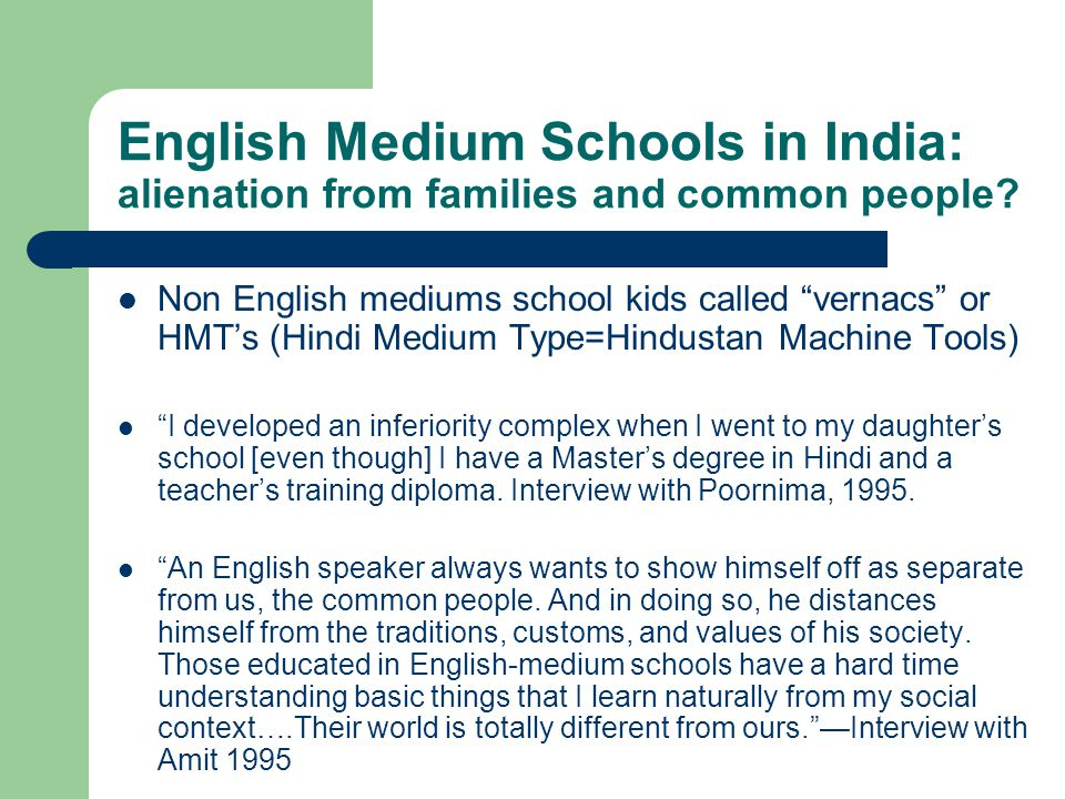English Medium Schools in India: alienation from families and common people.