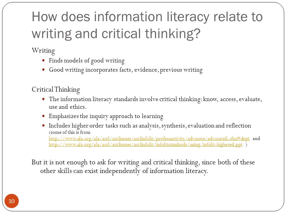 10 How does information literacy relate to writing and critical thinking.