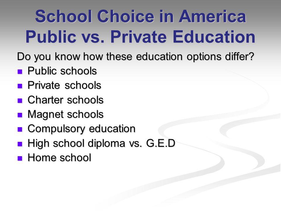 School Choice in America Public vs.