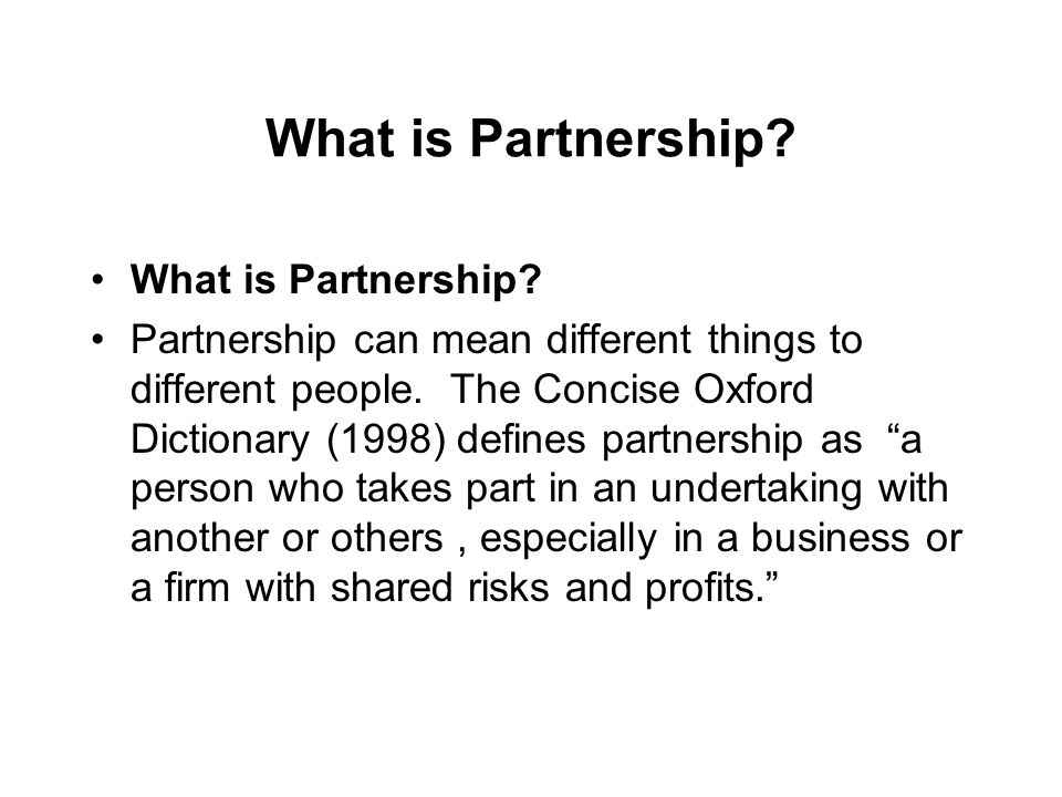 What is Partnership. Partnership can mean different things to different people.