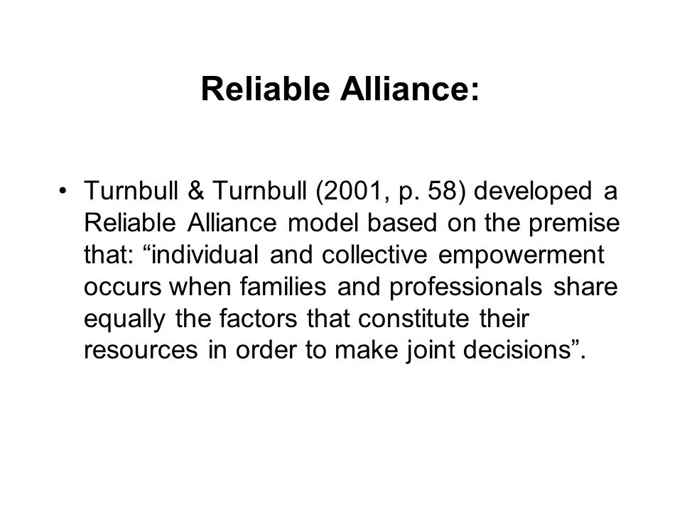 Features of Reliable Alliance: know yourself, knowing families honour cultural diversity, be able to affirm and build on family strengths, promote choices for families, affirm great expectations, communicate positively warrant trust and respect