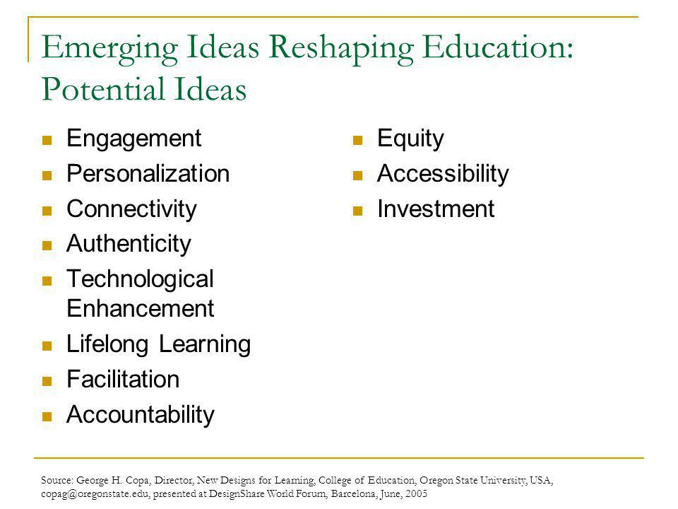 Source: George H. Copa, Director, New Designs for Learning, College of Education, Oregon State University, USA, copag@oregonstate.edu, presented at De