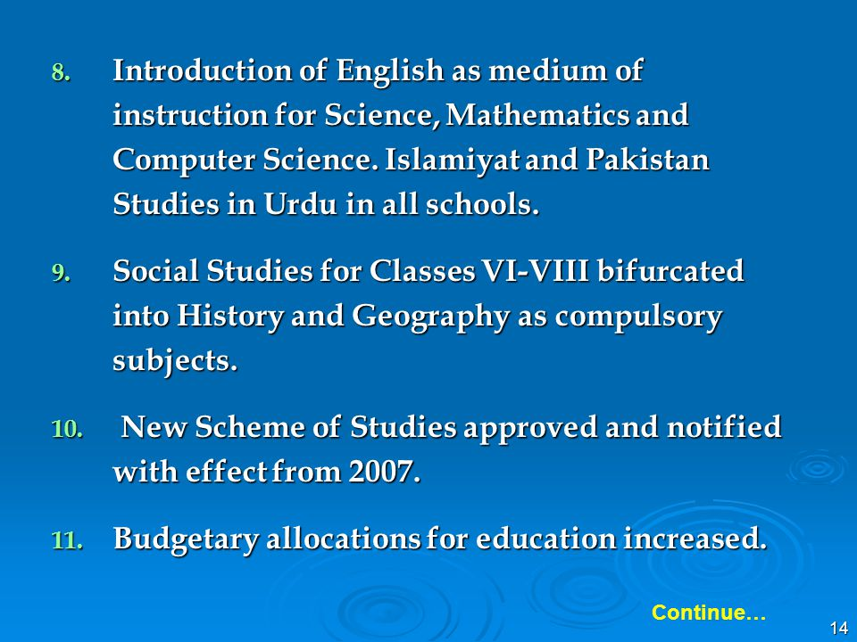 14 8. Introduction of English as medium of instruction for Science, Mathematics and Computer Science. Islamiyat and Pakistan Studies in Urdu in all sc