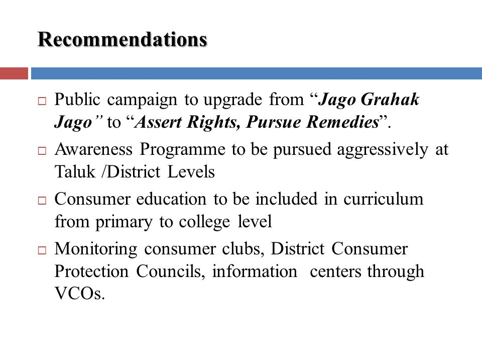 Recommendations Public campaign to upgrade from Jago Grahak Jago to Assert Rights, Pursue Remedies.