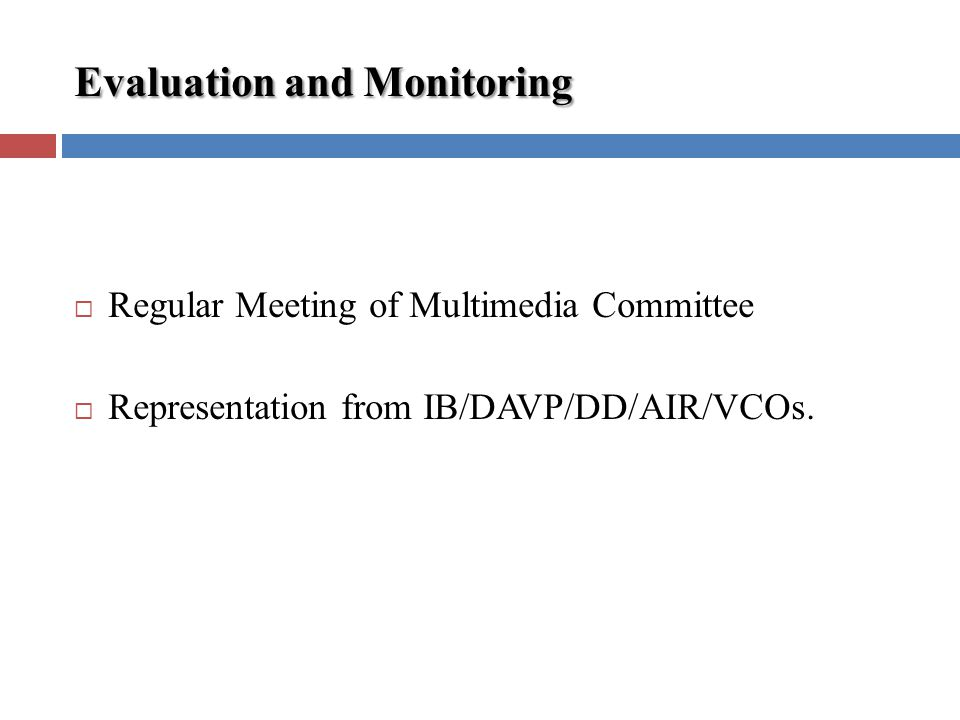 Evaluation and Monitoring Regular Meeting of Multimedia Committee Representation from IB/DAVP/DD/AIR/VCOs.