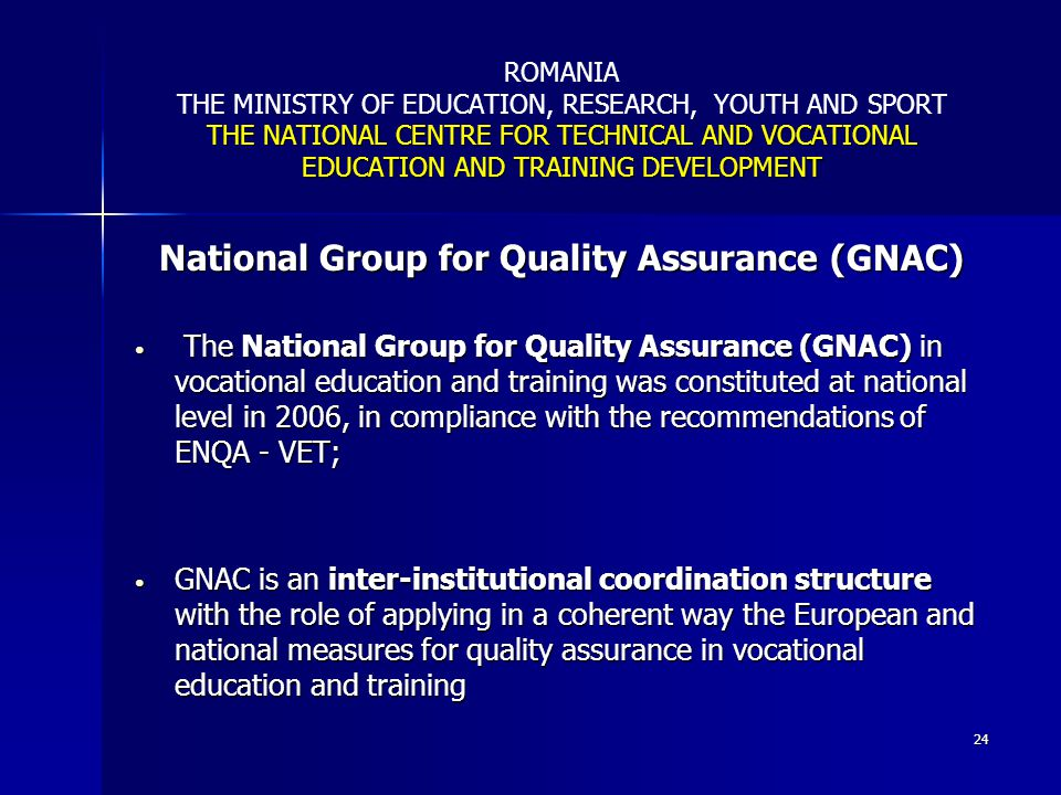THE NATIONAL CENTRE FOR TECHNICAL AND VOCATIONAL EDUCATION AND TRAINING DEVELOPMENT ROMANIA THE MINISTRY OF EDUCATION, RESEARCH, YOUTH AND SPORT THE N